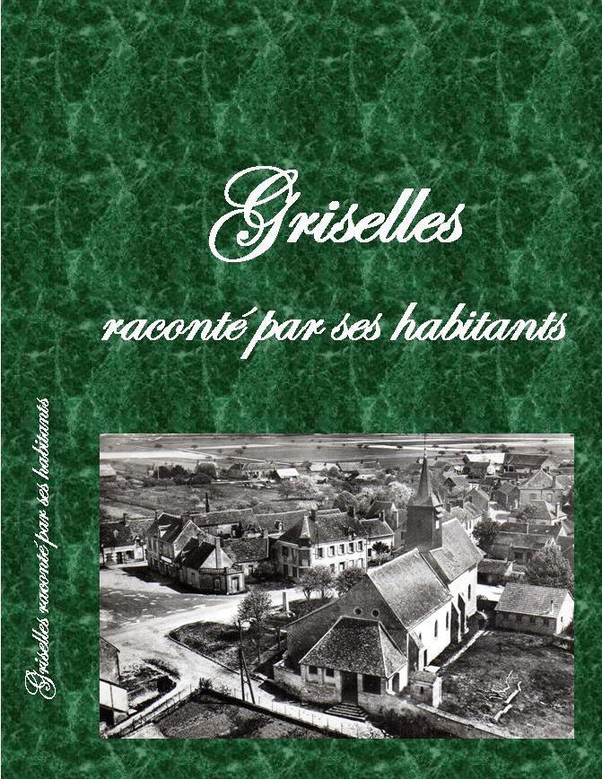 """Livre """"Griselles raconté par ses habitants"""""""