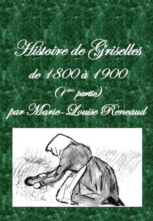 Histoire de Griselles de 1800 à 1900 (1ère partie)
