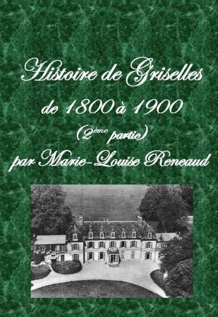 Histoire de Griselles 1800-1900 (2ème partie)
