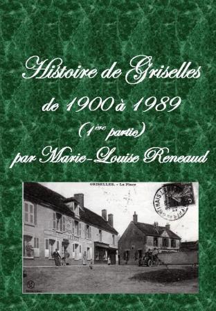 Histoire de Griselles 1900-1989 (1ère partie)