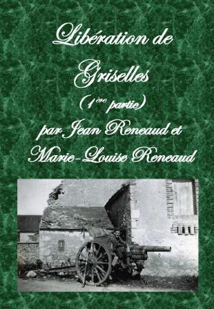 Libération de Griselles (1ère partie)