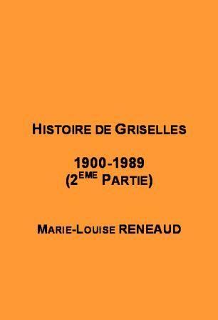 Titre Histoire de Griselles 1900- 1989 (2ème partie)